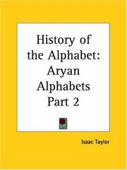 Cover of: Aryan Alphabets (History of the Alphabet, Part 2) | Isaac Taylor