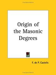 Cover of: Origin of the Masonic Degrees | F. De P. Castells