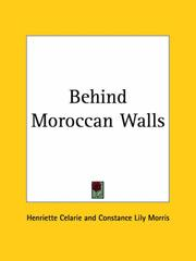 Cover of: Behind Moroccan Walls | Henriette Celarie