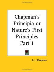 Cover of: Chapman's Principia or Nature's First Principles, Part 1 | L. L. Chapman