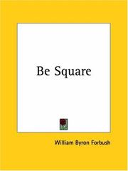 Cover of: Be Square | William Byron Forbush