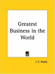 Cover of: Greatest Business in the World by J. C. Aspley