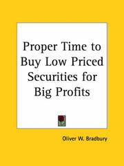 Cover of: Proper Time to Buy Low Priced Securities for Big Profits | Oliver W. Bradbury