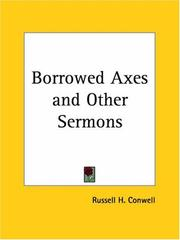 Cover of: Borrowed Axes and Other Sermons | Russell Herman Conwell