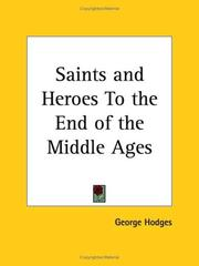 Cover of: Saints And Heroes To The End Of The Middle Ages | George Hodges