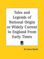 Cover of: Tales and Legends of National Origin or Widely Current in England From Early Times | W. Carew Hazlitt
