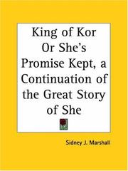 Cover of: King of Kor or She's Promise Kept, a Continuation of the Great Story of She | Sidney J. Marshall