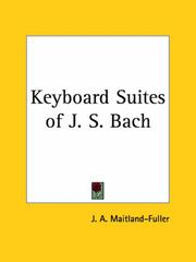 Cover of: Keyboard Suites of J. S. Bach | John Alexander Fuller-Maitland