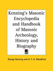 Cover of: Kenning's Masonic Encyclopedia and Handbook of Masonic Archeology, History and Biography by George Kenning