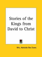 Cover of: Stories of the Kings from David to Christ | Mrs Adelaide Bee Evans