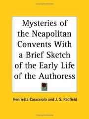 Cover of: Mysteries of the Neapolitan Convents with a Brief Sketch of the Early Life of the Authoress | Henrietta Caracciolo