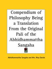 Cover of: Compendium of Philosophy Being a Translation From the Original Pali of the Abhidhammattha Sangaha | Sangaha Abhidhammattha Sangaha