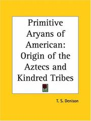 Cover of: Primitive Aryans of American by Thomas Stewart Denison
