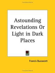 Cover of: Astounding Revelations or Light in Dark Places | Francis Buzzacott