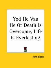 Cover of: Yod He Vau He or Death Is Overcome, Life Is Everlasting | John Bieber