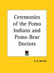 Cover of: Ceremonies of the Pomo Indians and Pomo Bear Doctors | S. A. Barrett