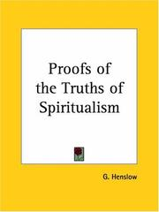 Cover of: Proofs of the Truths of Spiritualism | G. Henslow