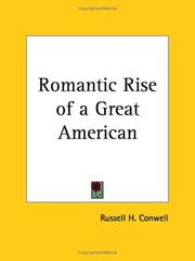 Cover of: Romantic Rise of a Great American | Russell Herman Conwell