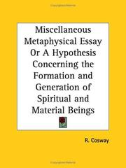 Cover of: Miscellaneous Metaphysical Essay or A Hypothesis Concerning the Formation and Generation of Spiritual and Material Beings | R. Cosway