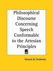 Cover of: Philosophical Discourse Concerning Speech Conformable to the Artesian Principles | Geraud De Cordemoy
