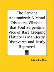 Cover of: The Serpent Anatomized | Edward Sutton