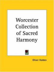 Cover of: Worcester Collection of Sacred Harmony by Oliver Holden