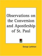 Cover of: Observations on the Conversion and Apostleship of St. Paul | George Lyttleton