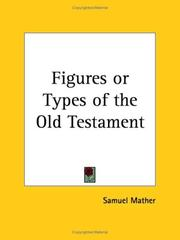 Cover of: Figures or Types of the Old Testament | Samuel Mather