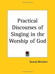 Cover of: Practical Discourses of Singing in the Worship of God by Ministers Several Ministers
