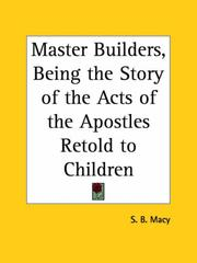 Cover of: Master Builders, Being the Story of the Acts of the Apostles Retold to Children | S. B. Macy