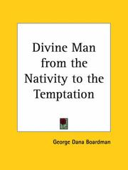 Cover of: Divine Man from the Nativity to the Temptation | George Dana Boardman