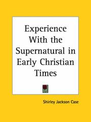 Cover of: Experience with the Supernatural in Early Christian Times | Shirley J. Case