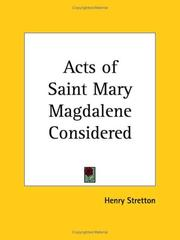 Cover of: Acts of Saint Mary Magdalene Considered | Henry Stretton