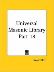 Cover of: Universal Masonic Library, Part 18 | George Oliver