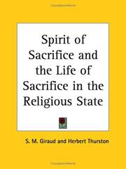 Cover of: Spirit of Sacrifice and the Life of Sacrifice in the Religious State by S. M. Giraud, Herbert Thurston
