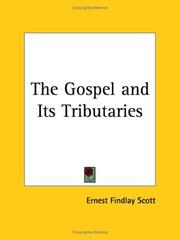 Cover of: The Gospel and Its Tributaries | Ernest Findlay Scott