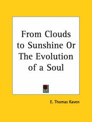 Cover of: From Clouds to Sunshine or The Evolution of a Soul | E. Thomas Kaven