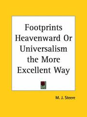 Cover of: Footprints Heavenward or Universalism the More Excellent Way | M. J. Steere