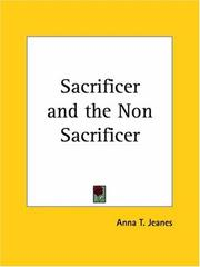 Cover of: Sacrificer and the Non Sacrificer | Anna T. Jeanes
