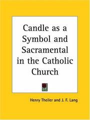 Cover of: Candle as a Symbol and Sacramental in the Catholic Church | Henry Theiler