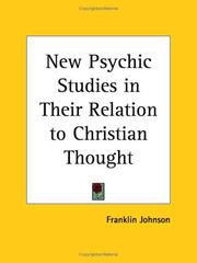 Cover of: New Psychic Studies in Their Relation to Christian Thought | Franklin Johnson