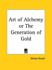 Cover of: Art of Alchemy or The Generation of Gold | Delmar Bryant