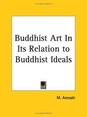 Cover of: Buddhist Art In Its Relation to Buddhist Ideals | M. Aneski