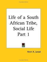 Cover of: Life of a South African Tribe, Social Life, Part 1 | Henri A. Junod