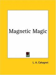 Cover of: Magnetic Magic by L. A. Cahagnet