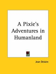 Cover of: A Pixie's Adventures in Humanland | Jean Delaire
