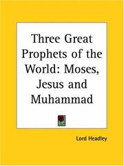 Cover of: Three Great Prophets of the World by Lord Headley