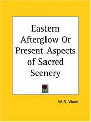 Cover of: Eastern Afterglow or Present Aspects of Sacred Scenery | W. S. Wood