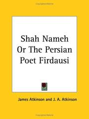 Cover of: Shah Nameh or The Persian Poet Firdausi by James A. Atkinson