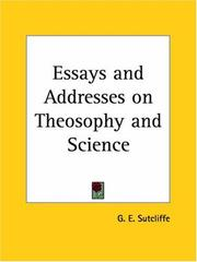 Cover of: Essays and Addresses on Theosophy and Science | Glenna E. Sutcliffe